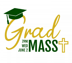 Graduation Mass (Virtual):  Wednesday, June 2, 2021